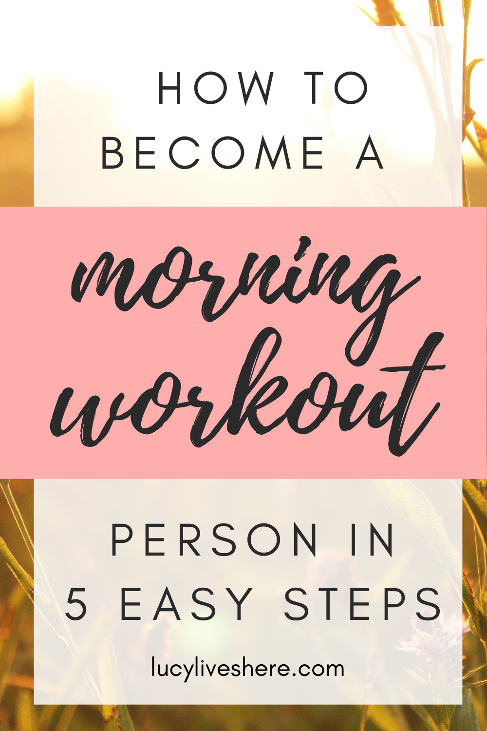 How To Become A Morning Workout Person In 5 Simple Steps Morning Workout At Home Workout Plan Workout