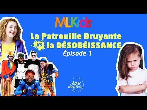 MLKids - La Patrouille bruyante contre la désobéissance #1 - YouTube