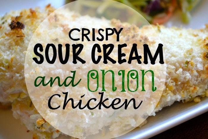 Crispy Sour Cream And Onion Chicken Sour Cream Chicken Onion Chicken Favorite Recipes Chicken