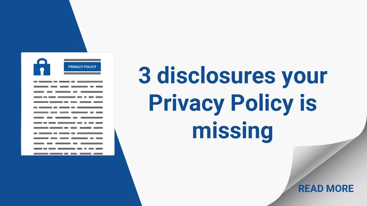 Does Your Privacy Policy Have These 3 Important But Often Overlooked Clauses If Not It Should Privacy Policy Policies Privacy