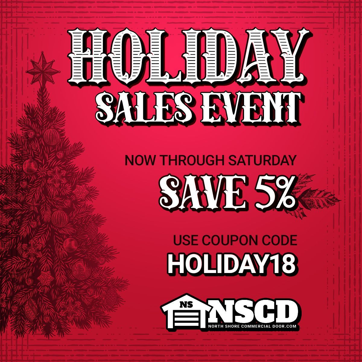 Our Holiday Sales Event Kicks Off Today Now Through Saturday Get 5 Off Your Order Northshorecommercialdoor Com Holid Holiday Sales Door Company Commercial