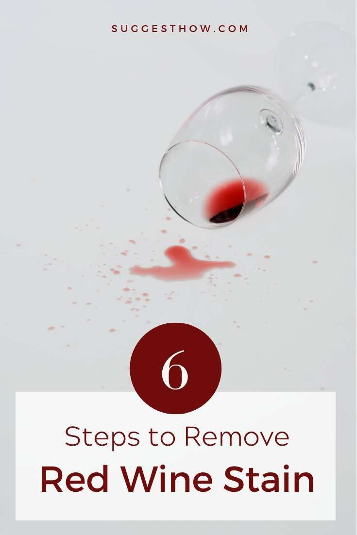 How To Remove Red Wine Stain Follow These 6 Steps In 2020 Red