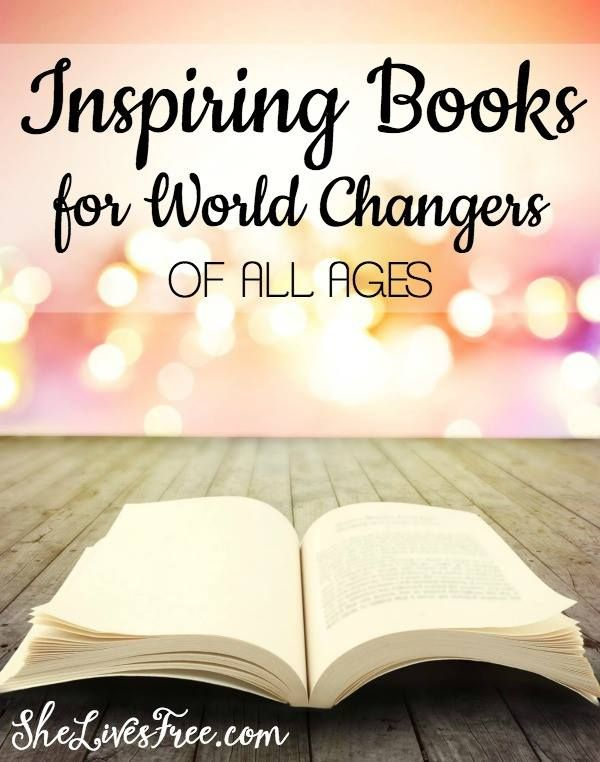 Inspiring books to uplift and encourage a desire to be the change you wish to see in the world!