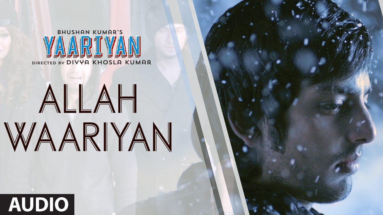 Allah Waariyan Full Song Audio Yaariyan Himansh Kohli Rakul Preet Songs Audio Songs Sufi Songs