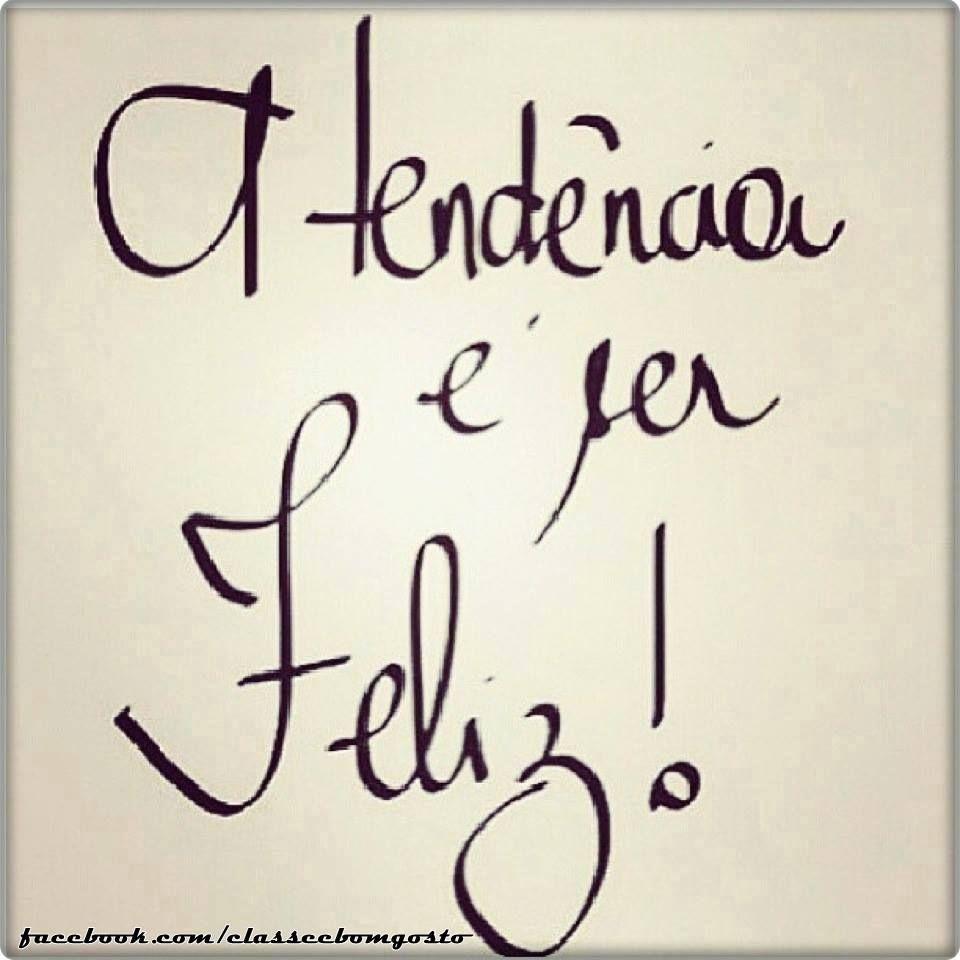 A tendência é ser Feliz! | Words...for what it\'s worth | Pinterest