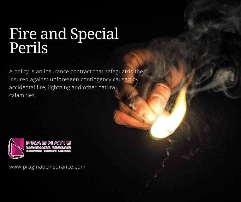 Fire and special perils a policy is an insurance