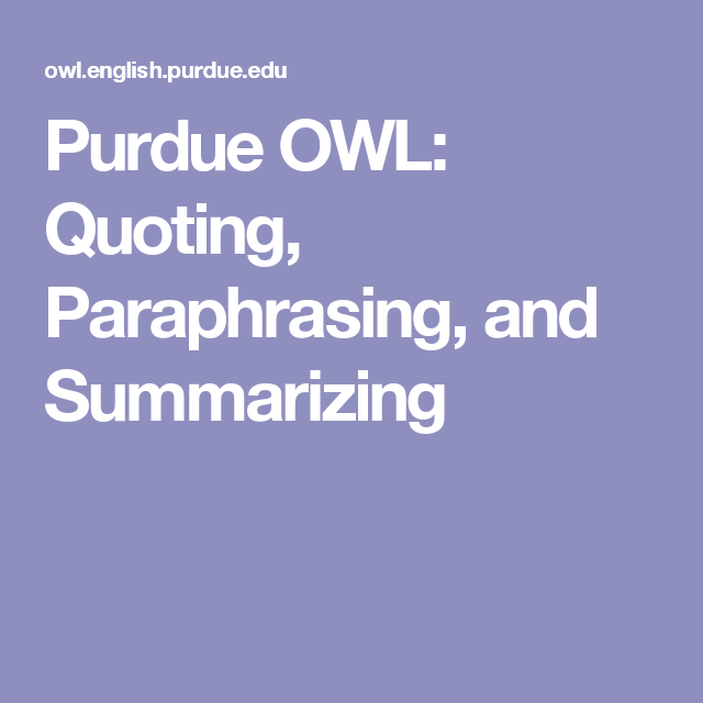 Purdue Owl Quoting Paraphrasing And Summarizing Writing Lab Classe Teaching Tips