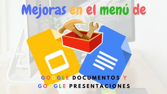 Mejoras en el menú de Google Documentos y Google
