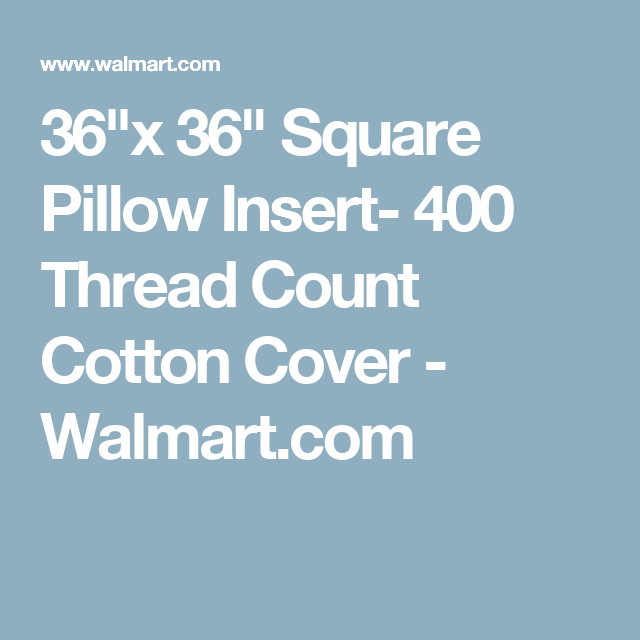 "Walmart Pillow Inserts Enchanting 36""x 36"" Square Pillow Insert 400 Thread Count Cotton Cover"
