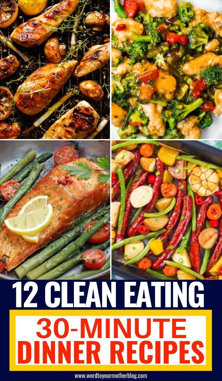 12 Easy Clean Eating Dinner Recipes Ready To Eat In 30 Minutes 12 Easy Clean Eating Dinner Recipes Ready To Eat In 30 Minutes -  -