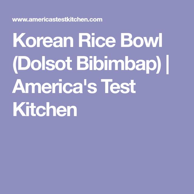 America S Test Kitchen Korean Rice Bowl Recipe
