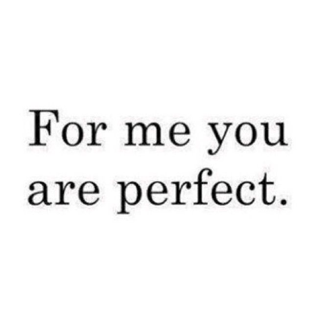 For Me You Are Perfect Love Love Quotes Quotes Quote Perfect Girl Quotes Instagram Instagram Pictures Instagram Quotes Insta Quotes You Are Perfect Love Quotes