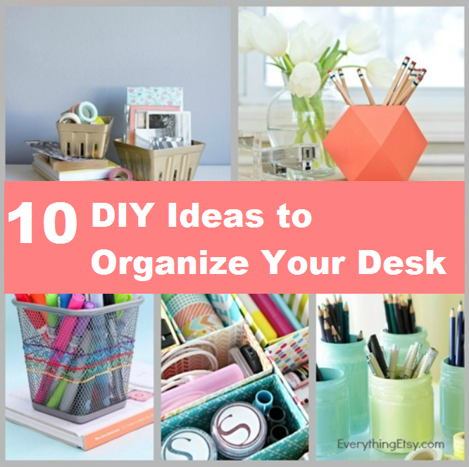 10 diy ideas to organize your desk for more creative tips and ideas follow https www. Black Bedroom Furniture Sets. Home Design Ideas