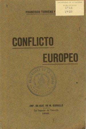 Conflicto europeo / Francisco Torréns y Cuevas.1918 http://absysnetweb.bbtk.ull.es/cgi-bin/abnetopac01?TITN=463537