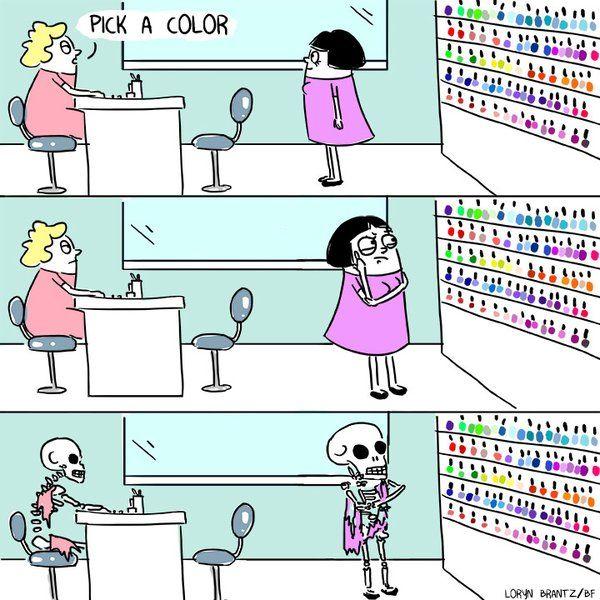 Me At Every Nail Salon Ever Pick A Color By Loryn Brantz Nailpolish Choices
