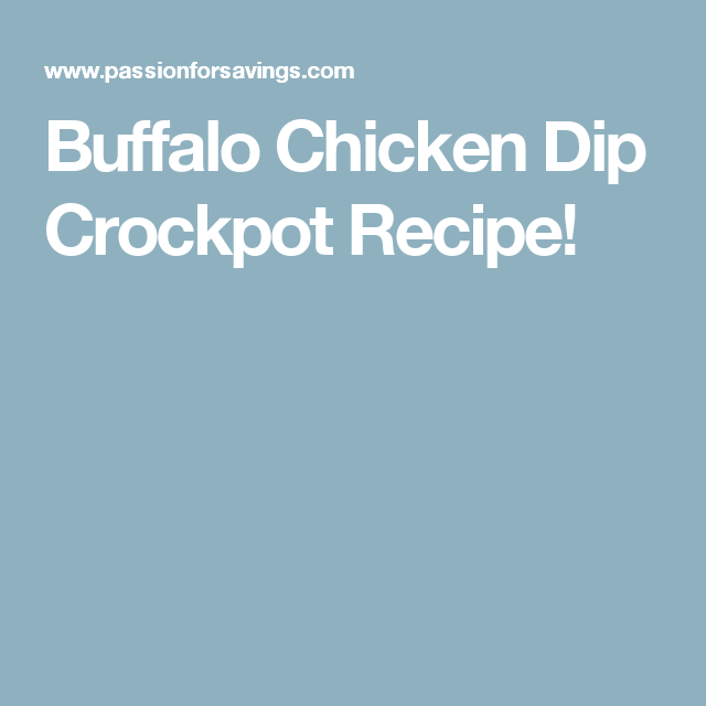 Buffalo Chicken Dip Crockpot Recipe!