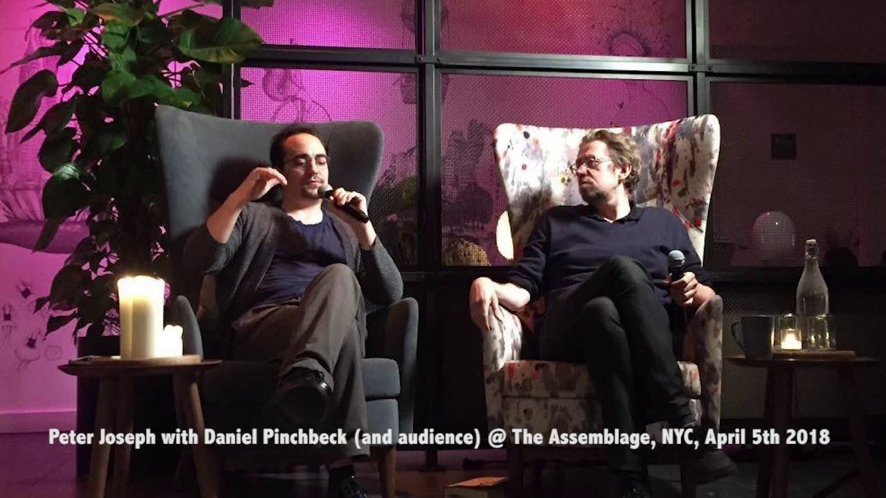 Peter Joseph talk with Daniel Pinchbeck, NYC, The