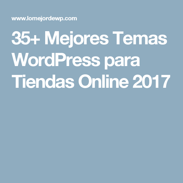 35+ Mejores Temas WordPress para Tiendas Online 2017 | Ecommerce ...