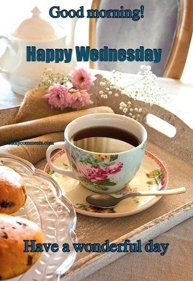 Good Morning Have A Wonderful Day Happy Wednesday Good Morning