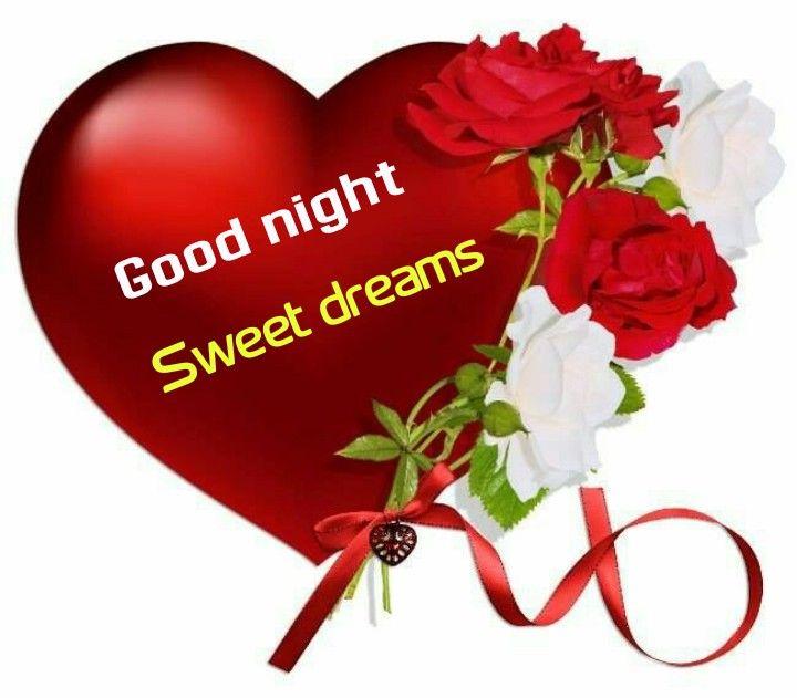Good Night Sweet Dreams Good Night Heart Hearts Roses I Love