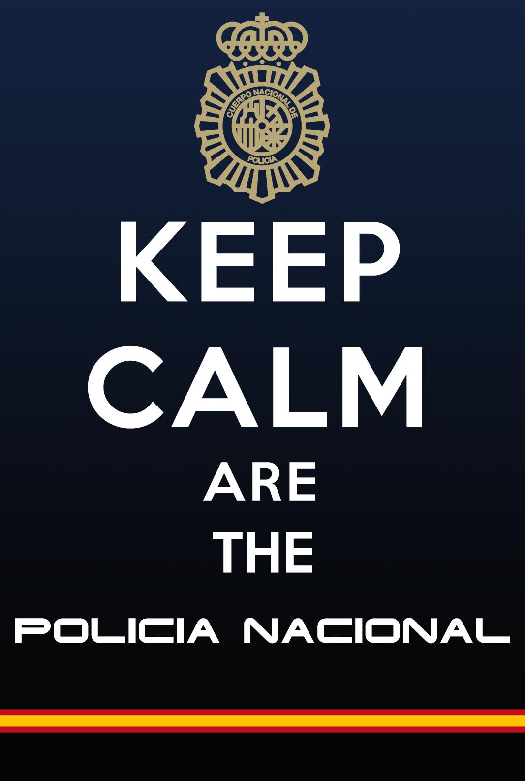 eb9cbc401 Keep Calm Are The Policía Nacional  CNP