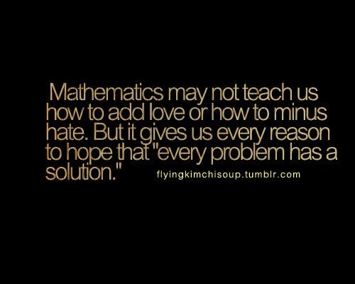 Math Quotes Sayings Math Quote Love Funny Hope 229d0e9bc1dde3b4e6be31f17f437f01 H Math Quotes Solution Quotes Motivational Quotes For Students