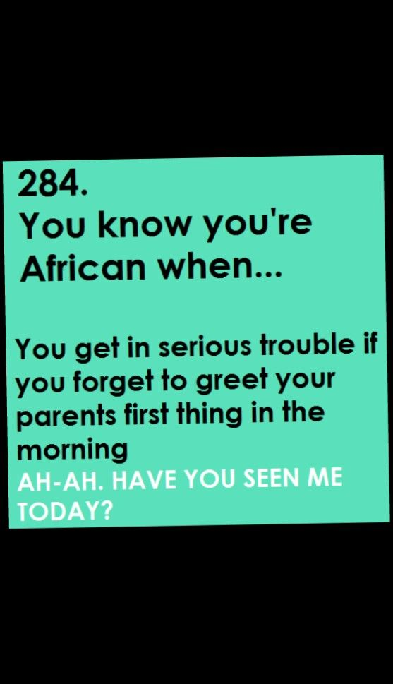 Verytrue Afro Tings Better Say Goodmorning African Jokes African Memes African Love