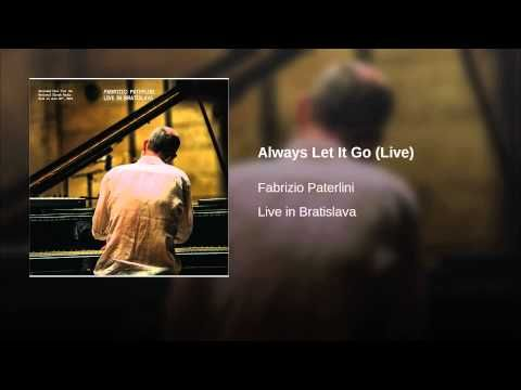 Theme: Always Let It Go (Live) - Artist: Fabrizio Paterlini - Album: Live in Bratislava (2015).