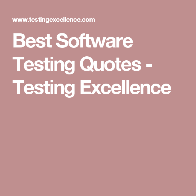 Best Software Testing Quotes  Testing Excellence  Quality
