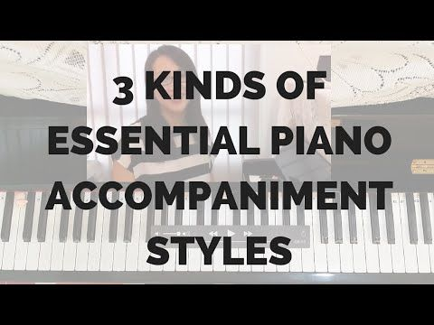 3 Kinds of Essential Piano Accompaniment Styles - YouTube