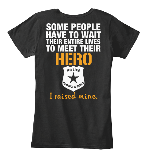 POLICE DAD tees here:http://teespring.com/police-dad-hero *** POLICE MOM SHIRT!! ***WILL SELL OUT FAST!!....Don't Delay!!LIMITED OFFER - ONLY 50 GUARANTEED IN STOCK.Shirts for the entire family are available here:http://teespring.com/stores/leos-are-heroesClick the Green Button Below and get yours now!We Only Need 10 ORDERSand this ShirtWILL PRINT.