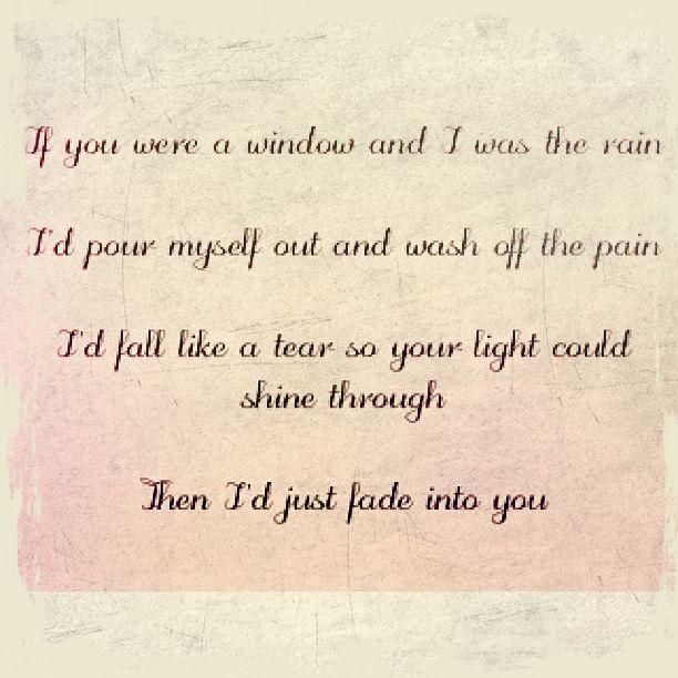 Fade Into You Love Songs Lyrics Love Songs Music Lyrics