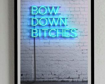 Bow Down Bitches, Poster, Beyonce, Neon Sign, Blue, Lights, Decor