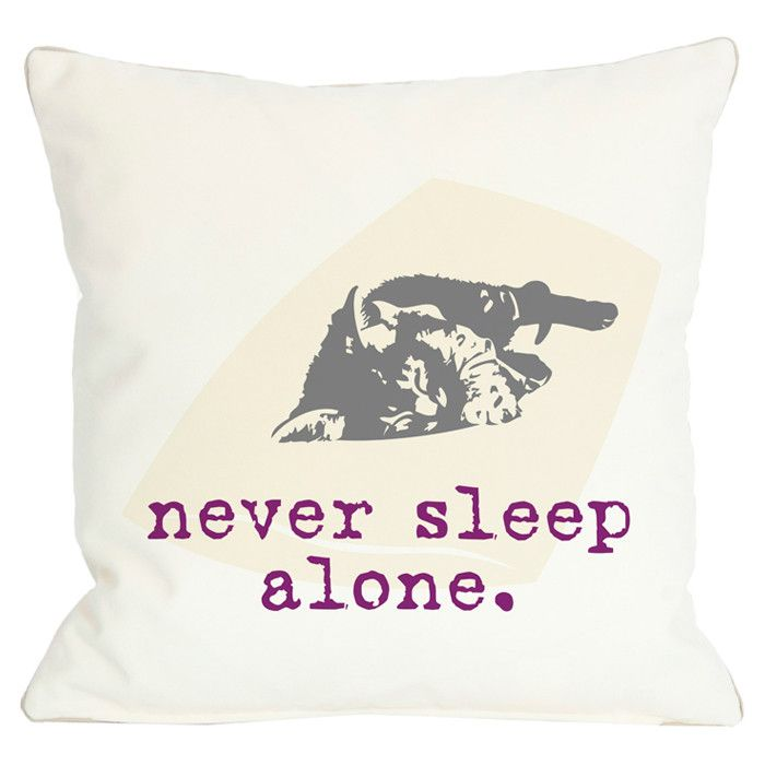Never sleep alone pillow (has text on the back)