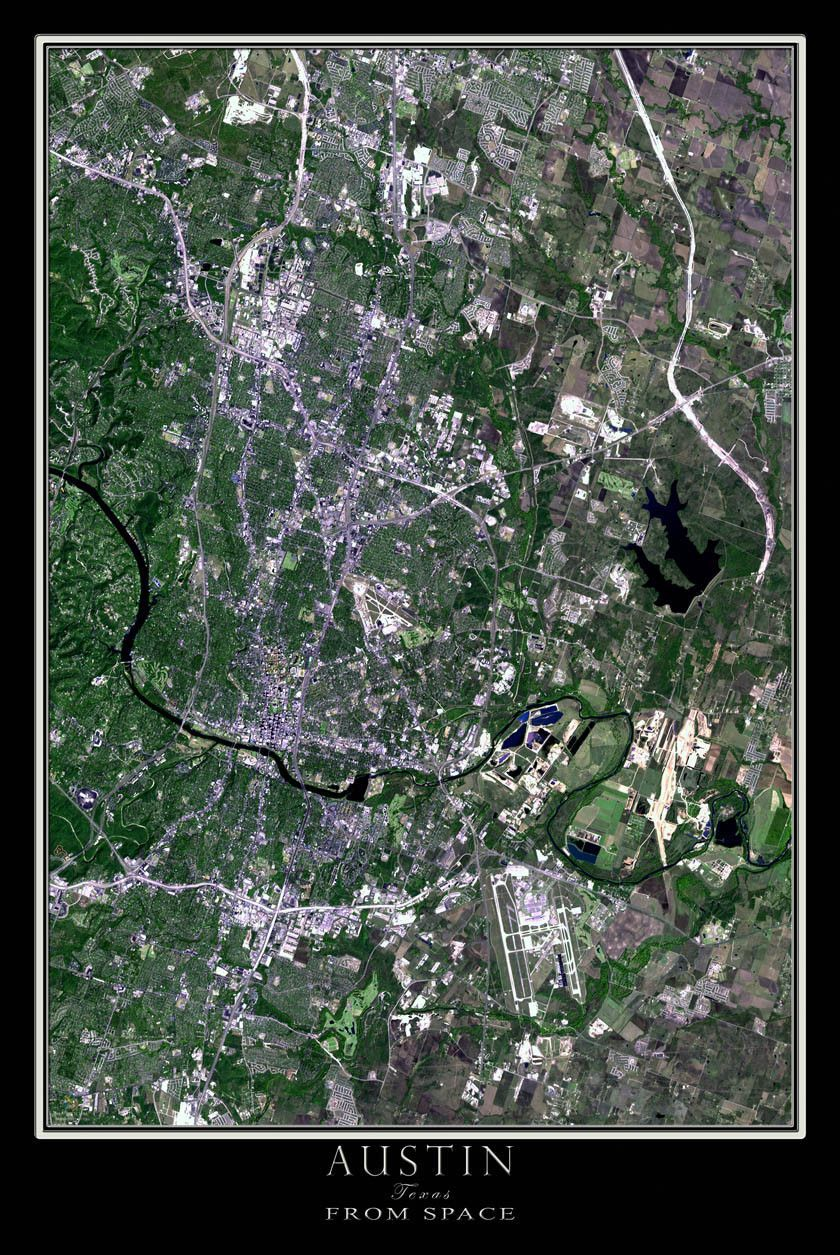 The Austin Texas Satellite Poster Map Earth Photos Earth From
