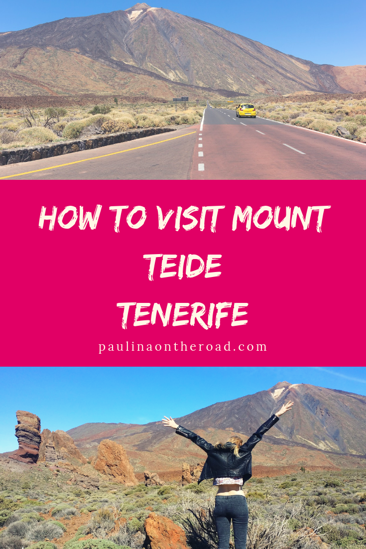 How To Visit Mount Teide Tenerife Traveling By Yourself Travel Inspiration Tenerife