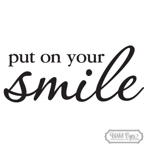 Put On Your Smile WPROOF Things For My Wall Pinterest - How to put a decal on my wall