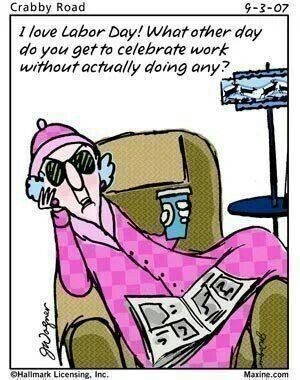 Labour Day Labor day quotes, Happy labor day, Maxine