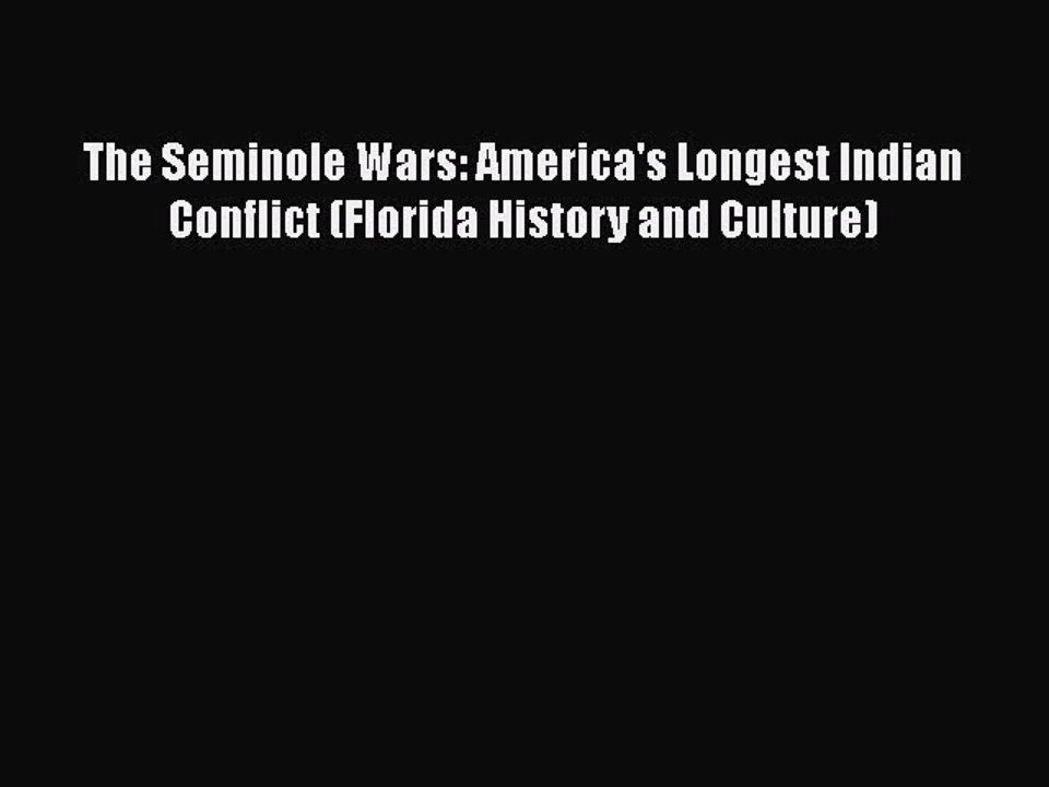 Download The Seminole Wars: America's Longest Indian Conflict (Florida History and Culture)