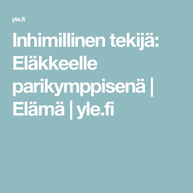 Inhimillinen tekijä: Eläkkeelle parikymppisenä  | Elämä | yle.fi