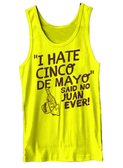 79f97829 I Hate Cinco De Mayo Said No Juan Ever Tank Top Funny Cinco De Mayo Workout  Gym Party Gift Humor Tank Tee Shirt Tshirt S-2XL Great Gift Idea.