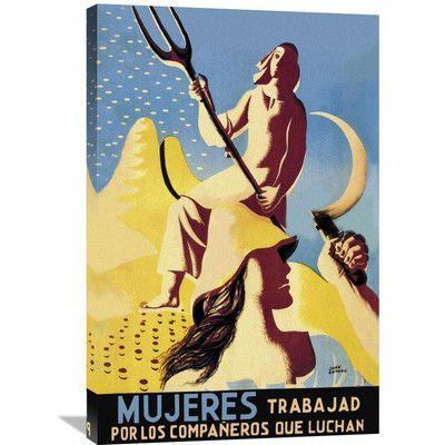 "Global Gallery 'Mujeres Trabajad Por Los Companeros Que Luchan' Vintage Advertisement on Wrapped Canvas Size: 36"" H x 24"" W x 1.5"" D"