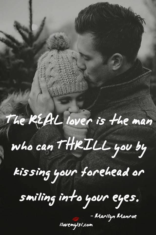 The Man Who Can Thrill You Forehead Kisses Relationship Quotes