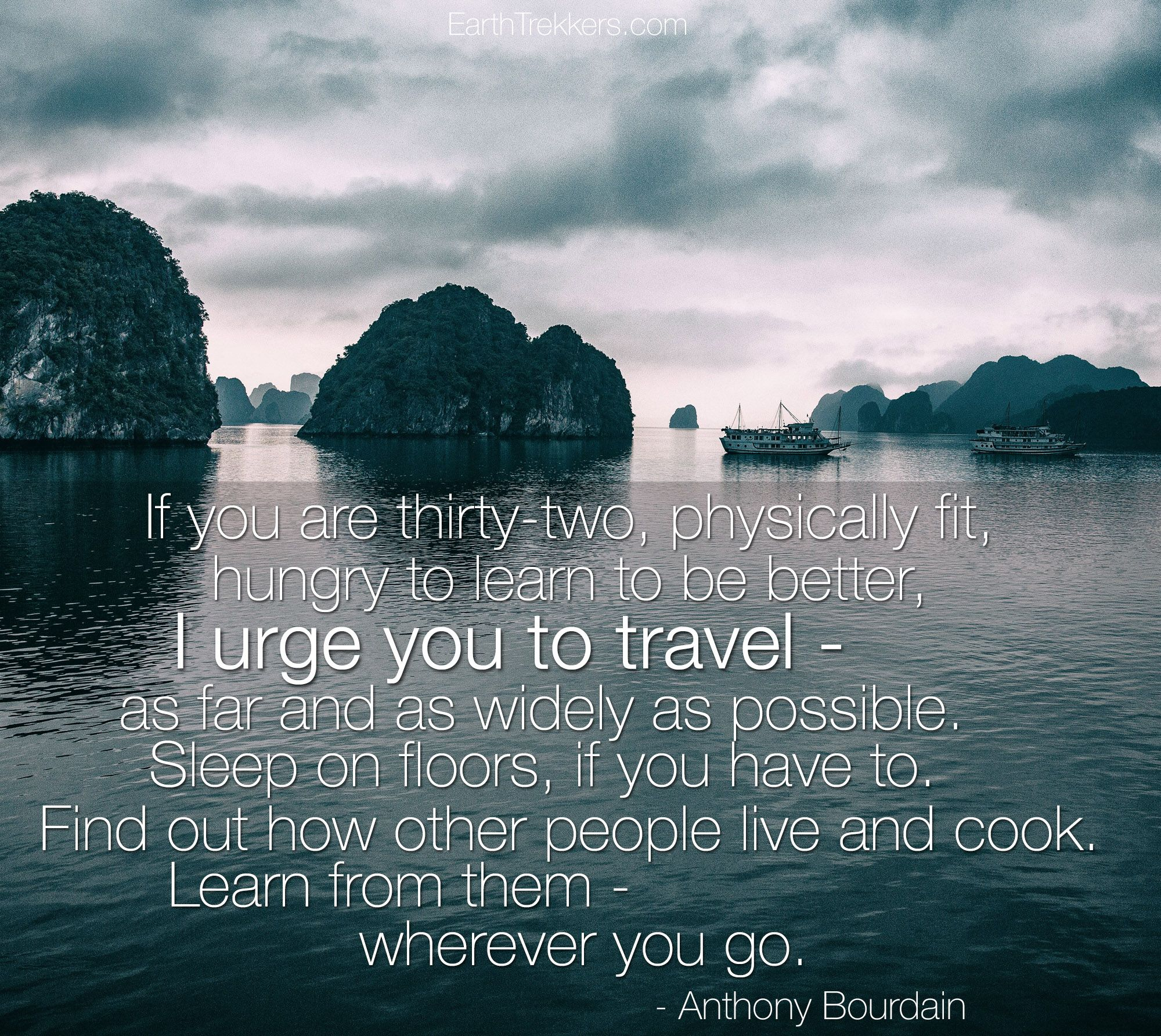 Anthony Bourdain Quote Travel Quotes Quotes Travel Quotes