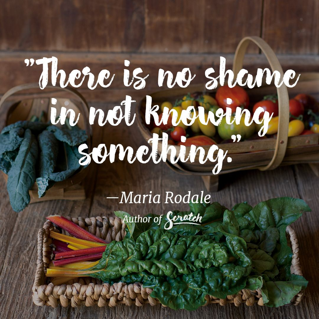 There is no shame in not knowing something. For easy, homestyle recipes anyone can make, get a copy of #ScratchCookbook by @mariarodale at www.scratchcookbook.com!