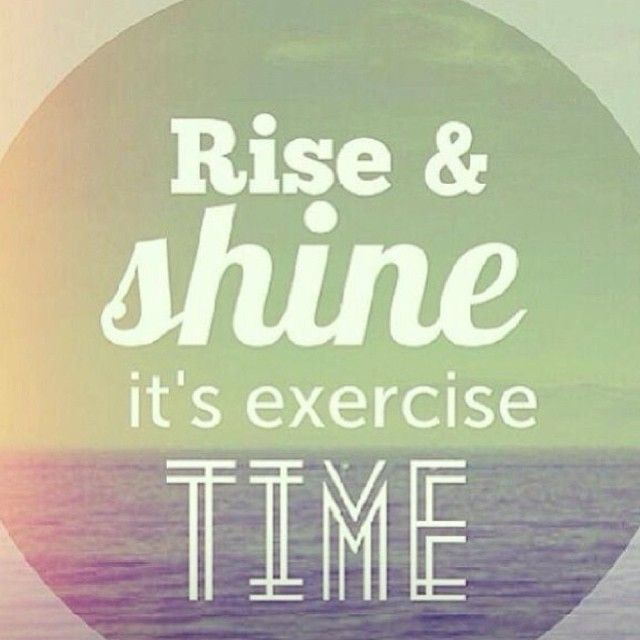 Rise And Shine Quotes Rise& Shineit's Exercise Time #motivation #fitspiration #fitness .