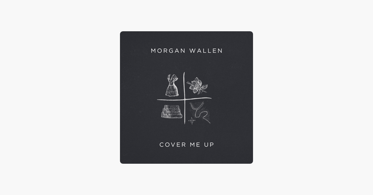 Cover Me Up Morgan Wallen Cover Cover Songs Apple Music
