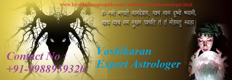 Vashikaran Expert Astrologer gives the immediate solution