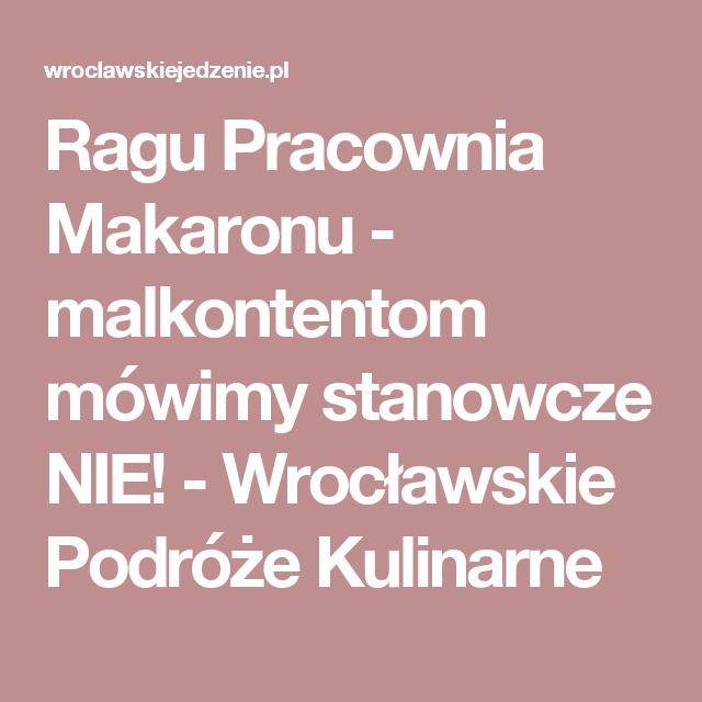 Ragu Pracownia Makaronu - malkontentom mówimy stanowcze NIE! - Wrocławskie Podróże Kulinarne