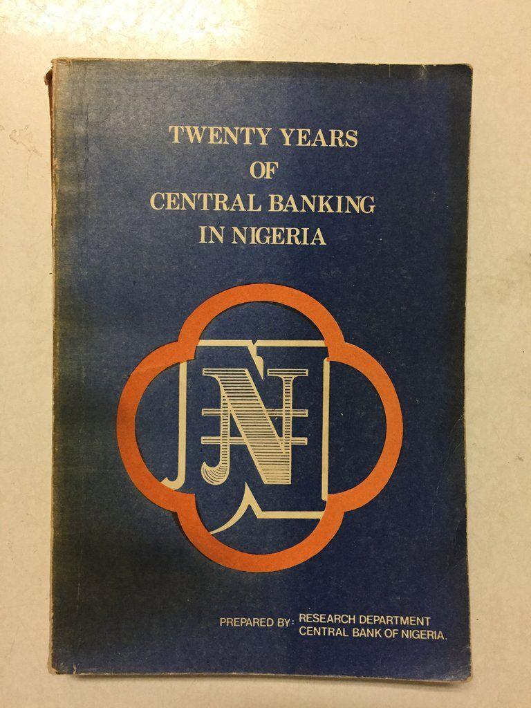 Twenty Years Of Central Banking In Nigeria 1959 1979 Nigeria The Twenties Banking